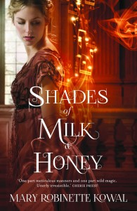 Shades of Milk and Honey (UK Edition) by Mary Robinette Kowal